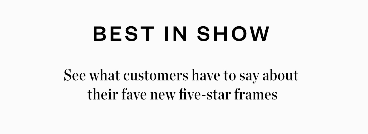 Best in show - See what customers have to say about their new five-star frames